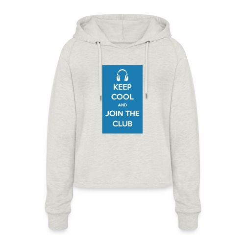 Join the club - Women's Cropped Hoodie