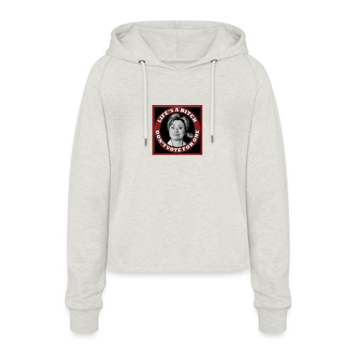 Don't Vote Hilary - Women's Cropped Hoodie