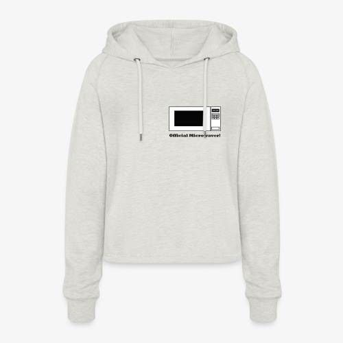 Official Microwaver! - Women's Cropped Hoodie