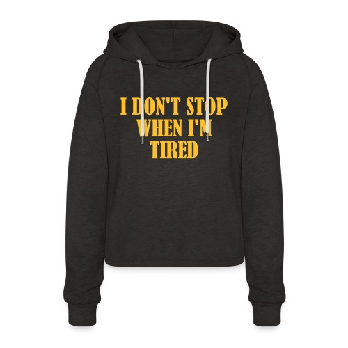 I Dont Stop When im Tired, Fitness, No Pain, Gym - Frauen Cropped Hoodie