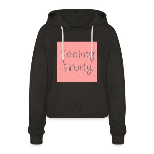 feeling fruity slogan top - Women's Cropped Hoodie