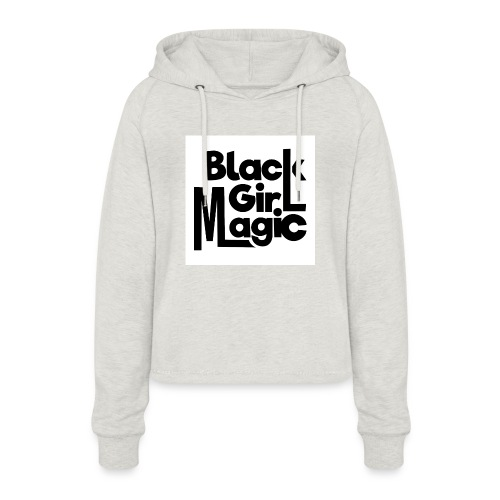 Black Girl Magic 2 Black Text - Women's Cropped Hoodie