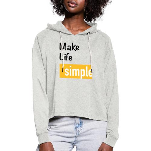 Make Life Simple - Sweat à capuche court Femme