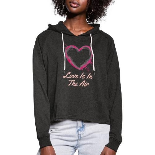 Love is in the air - Vrouwen Cropped Hoodie