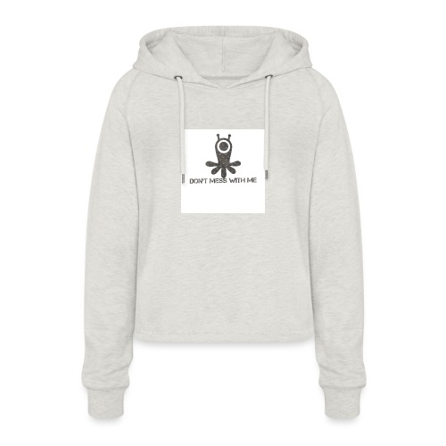 Dont mess whith me logo - Women's Cropped Hoodie