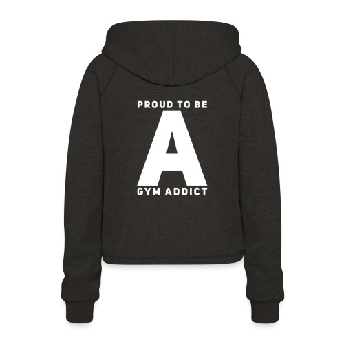 FIELD #7 // Proud To Be A Gym Addict - Frauen Cropped Hoodie