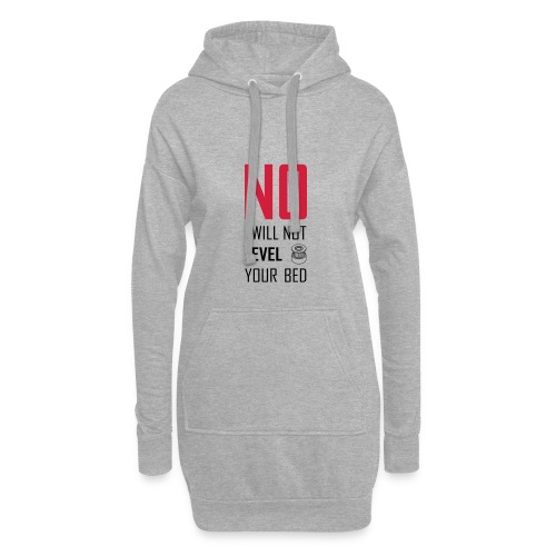 No I will not level your bed (vertical) - Hoodie Dress