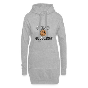 BRUCK UP YUH BLOUSECUP - Hoodie Dress