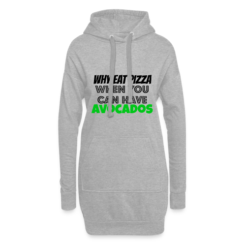 Why eat Pizza when you can have Avocados - Hoodie-Kleid