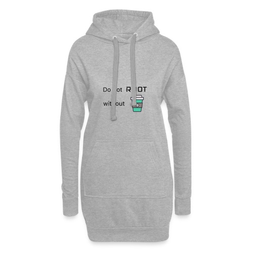 Do not Root without Coffee - Hoodie-Kleid