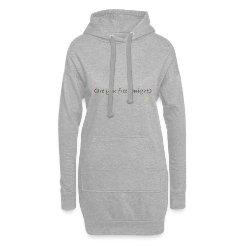 are you free tonight - Hoodie Dress