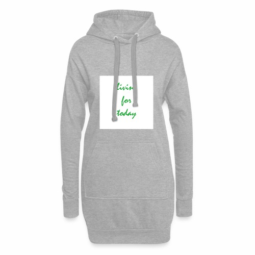 living for today - Hoodie-Kleid