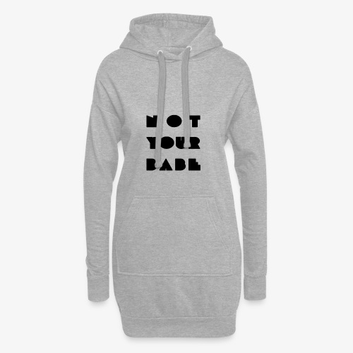 not your babe - Hoodie-Kleid