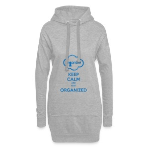 Keep calm and stay ORGanized - Hoodie Dress