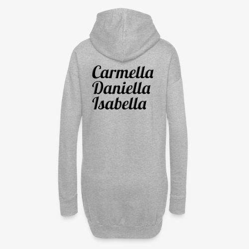 Carmella, Daniella, Isabella - Hoodie Dress