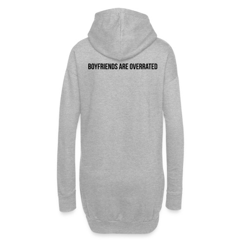 Boyfriends are overrated - Hoodie-Kleid