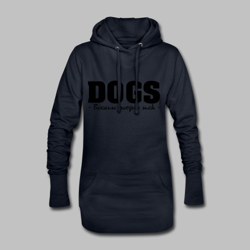 DOGS - BECAUSE PEOPLE SUCK - Hoodie-Kleid