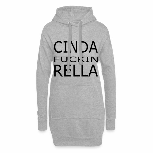 Cinda fuckin Rella - Hoodie-Kleid