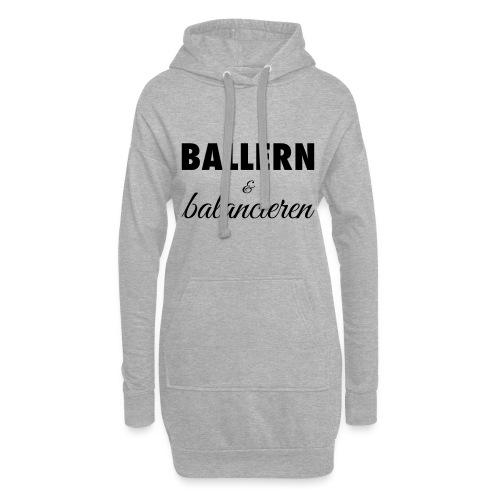 Ballern und balancieren! - Hoodie-Kleid