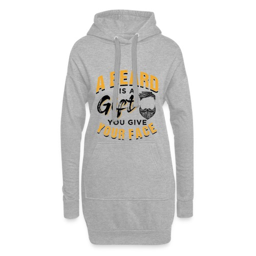 A Beard Is A Gift You Give Your Face - Hoodie-Kleid