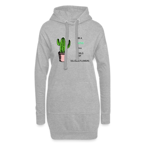 Be a Cactus in a world of delicate Flowers - Hoodie-Kleid