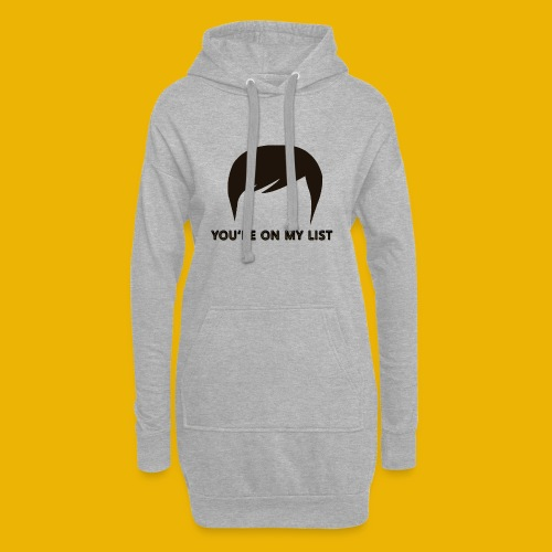 You're on my list! - Hoodie Dress