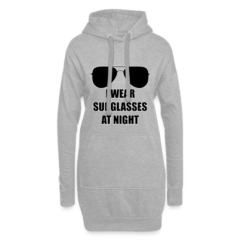 I Wear Sunglasses At Night - Hoodie-Kleid