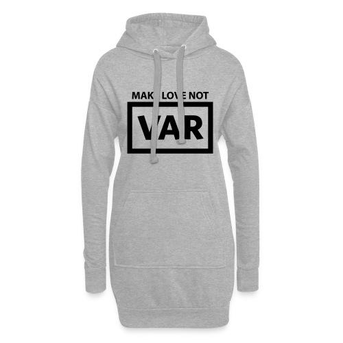Make Love Not Var - Hoodiejurk