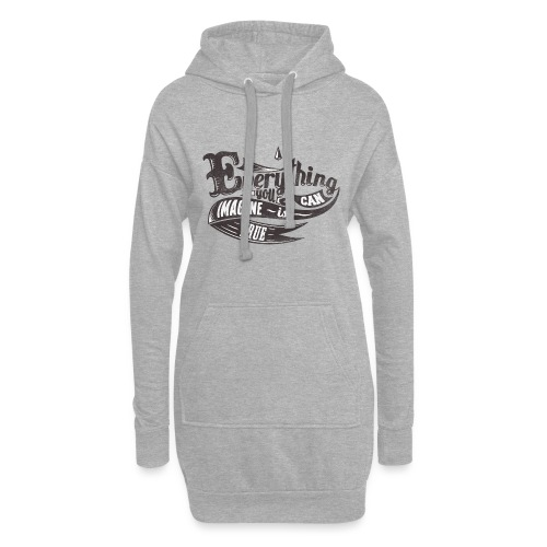 Everything you imagine - Hoodie-Kleid