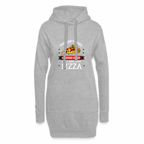 You can't make everyone Happy - You are not Pizza - Hoodie-Kleid