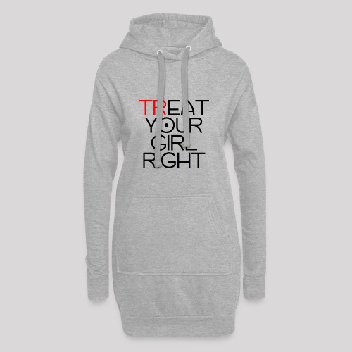 Treat Your Girl Right - Hoodiejurk