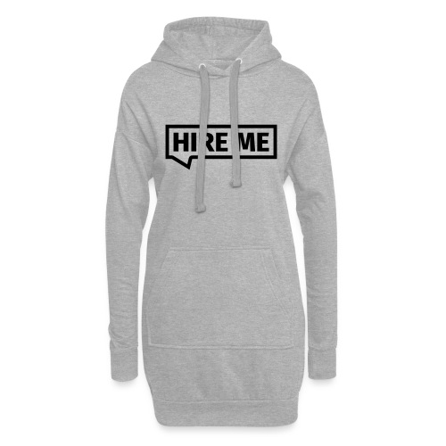 HIRE ME! (callout) - Hoodie Dress