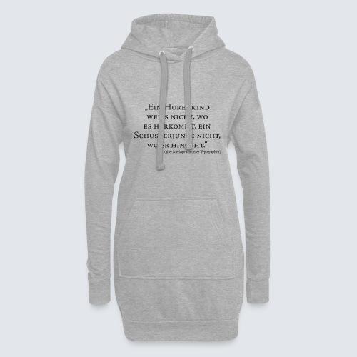 Hurenkind und Schusterjunge - Typographie - Hoodie-Kleid