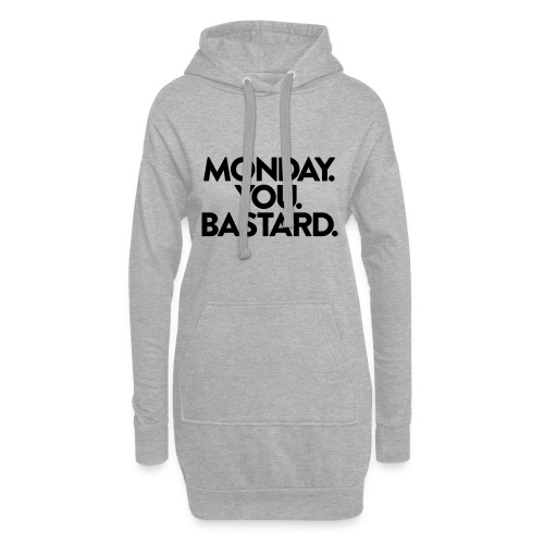 MONDAY. YOU. BASTARD. - Hoodie-Kleid
