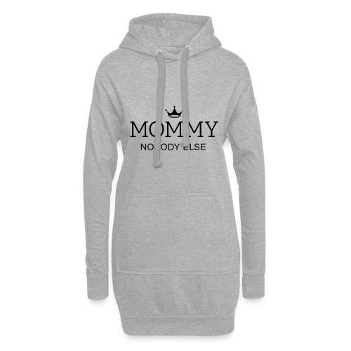 Mommy nobody else! Mama keine andere! Muttertag - Hoodie-Kleid