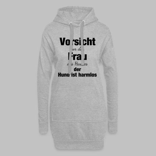 VORSICHT VOR DER FRAU DES HAUSES DER HUND IST - Hoodie-Kleid
