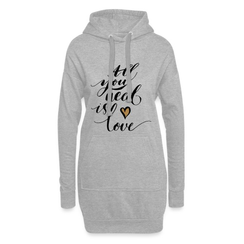 all you need is love - Valentine's Day - Hoodie Dress