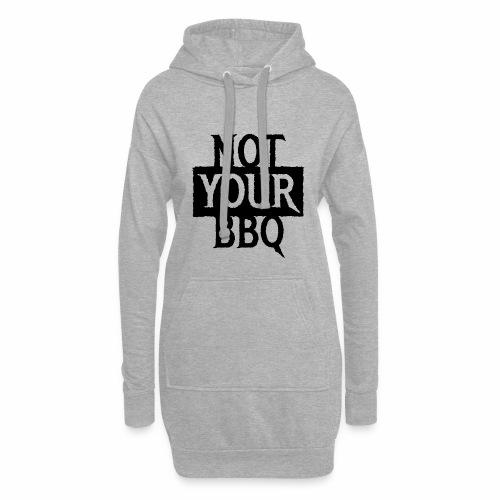 NOT YOUR BBQ BARBECUE - Coole Statement Geschenk - Hoodie-Kleid