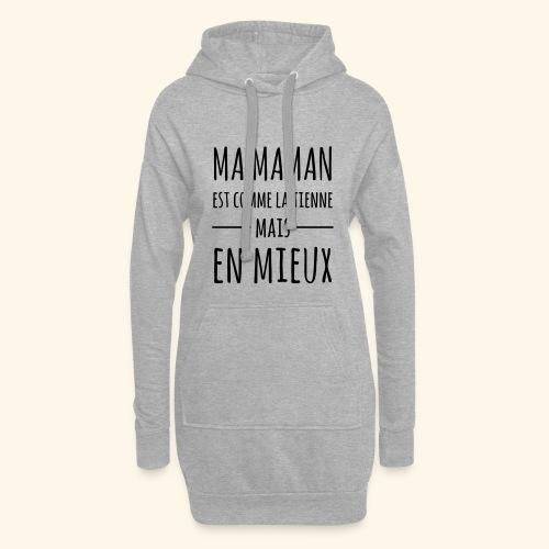 Maman en mieux - Sweat-shirt à capuche long Femme