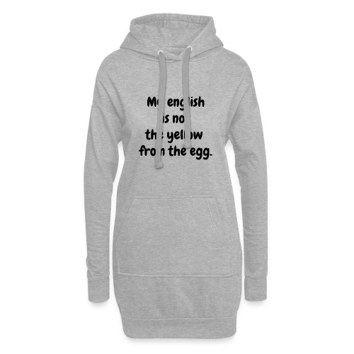 My english is not the yellow from the egg. - Hoodie-Kleid