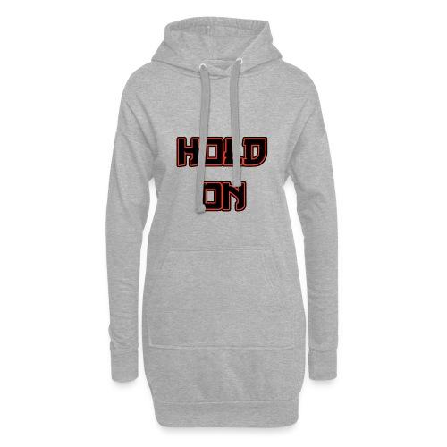 Hold On - Hoodie-Kleid