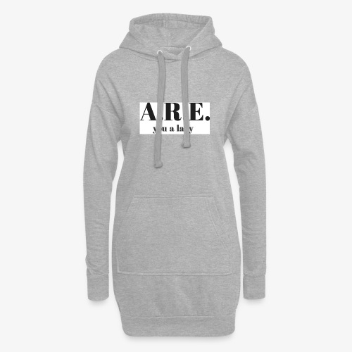 ARE you a lady - Hoodie Dress