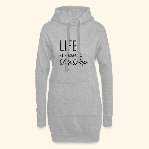 Life is better in Flip Flops - Hoodie-Kleid