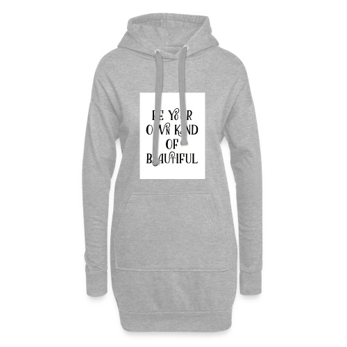 Be your own kind of beautiful - Hoodie Dress