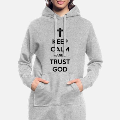 Keep Calm and Trust God (Vertrouw op God) - Hoodiejurk