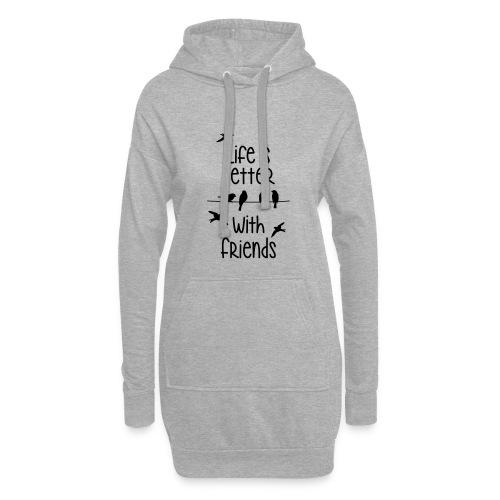 life is better with friends Vögel twittern Freunde - Hoodie Dress