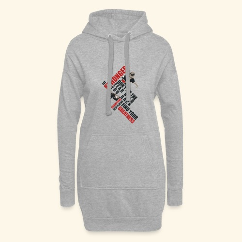 Get Stronger, Don't let the Fear Hold you Back - Hoodie-Kleid