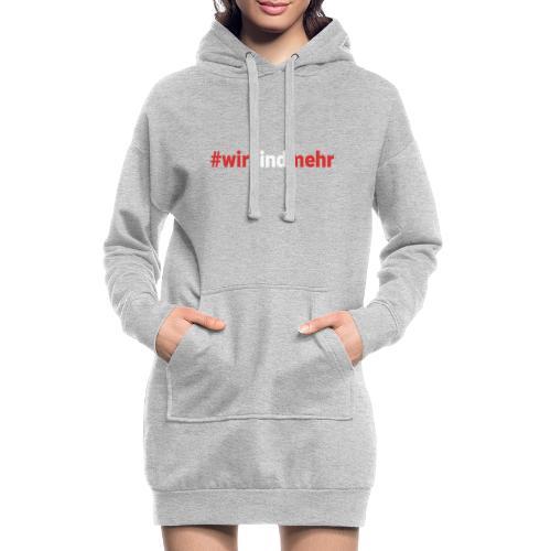 Wir sind mehr + für mehr Toleranz - Hoodie-Kleid
