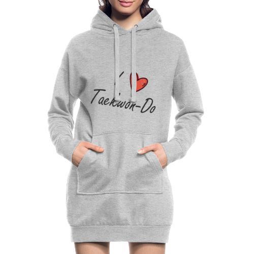 I love taekwondo letras negras - Sudadera vestido con capucha