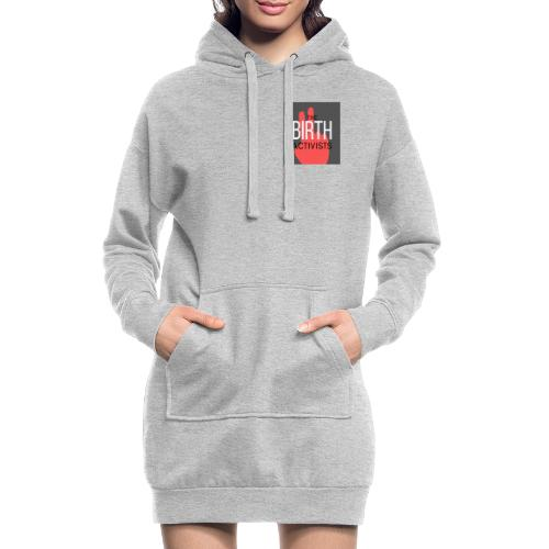 THE BIRTH ACTIVISTS - Hoodie Dress